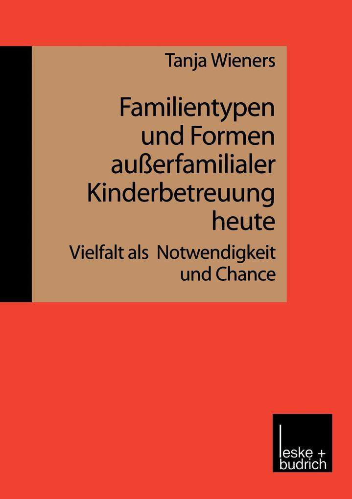 Familientypen und Formen außerfamilialer Kinderbetreuung heute als Buch