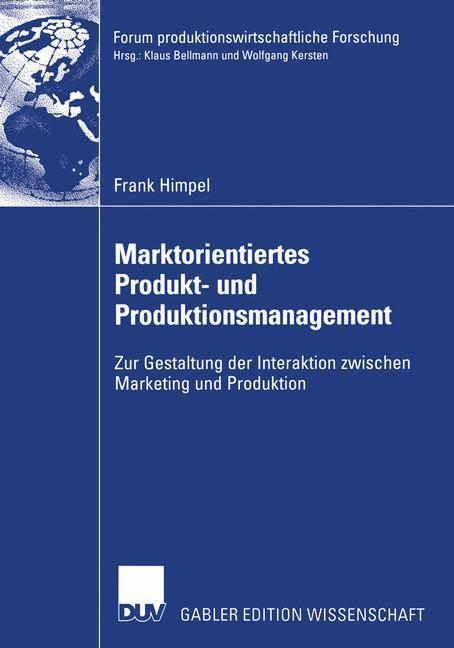 Marktorientiertes Produkt- und Produktionsmanagement als Buch