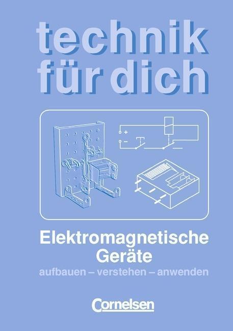 Technik für dich. Elektromagnetische Geräte als Buch