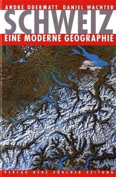 Schweiz - eine moderne Geographie als Buch