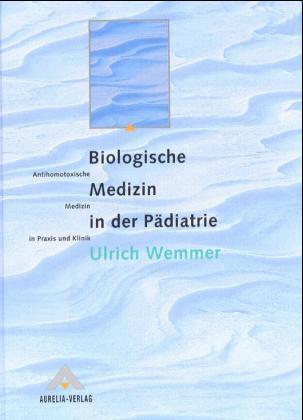 Biologische Medizin in der Pädiatrie als Buch