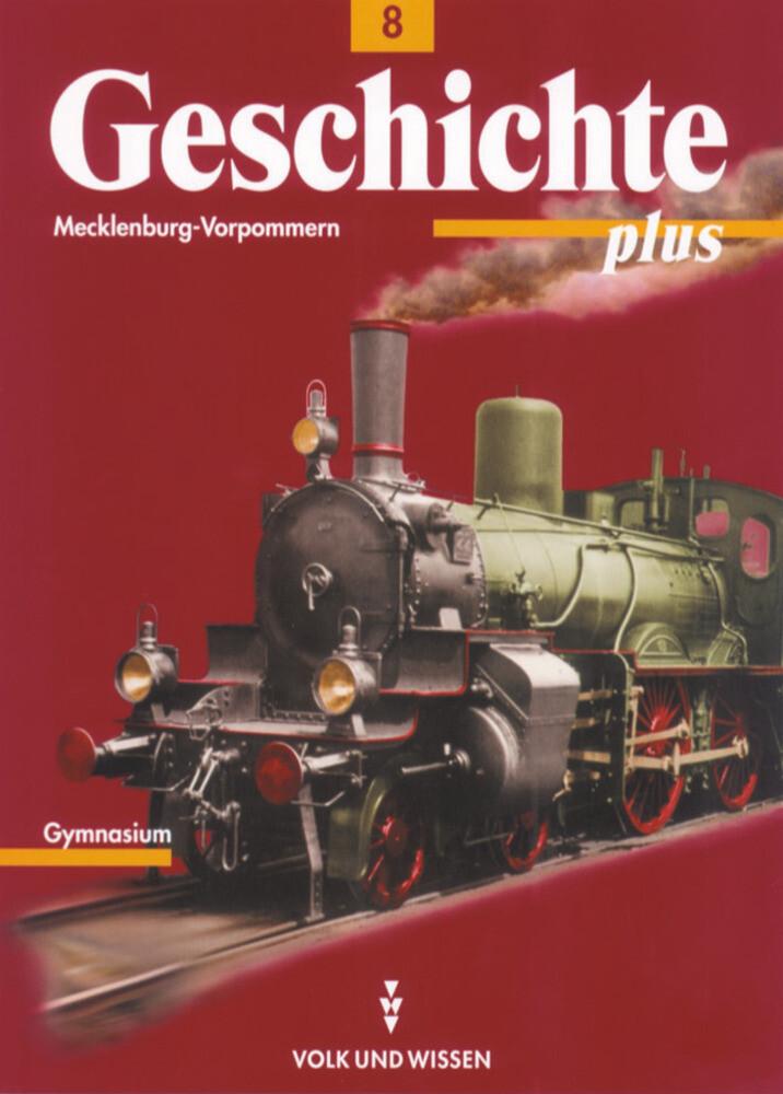 Geschichte plus 8. Lehrbuch. Gymnasium. Mecklenburg-Vorpommern als Buch