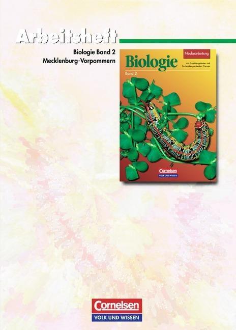 Biologie 2. Arbeitsheft. Neubearbeitung. Mecklenburg-Vorpommern als Buch