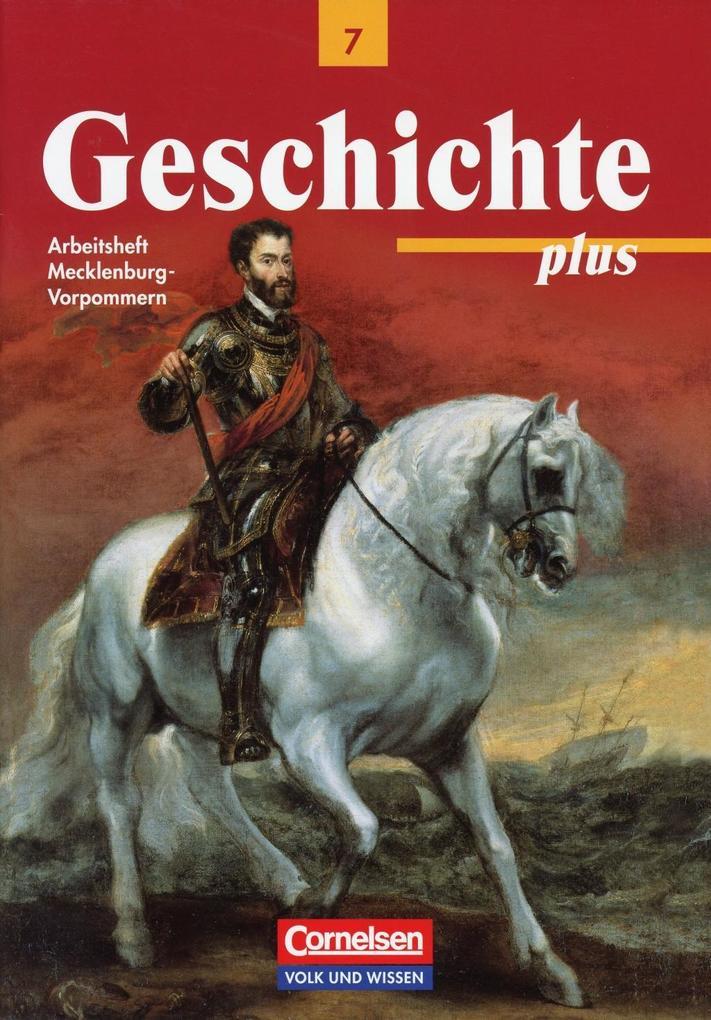 Geschichte plus 7. Arbeitsheft. Mecklenburg-Vorpommern als Buch