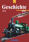 Geschichte plus Klasse 8. Arbeitsheft. Thüringen