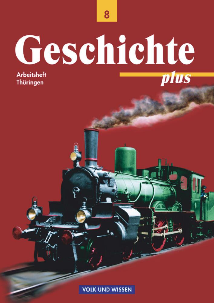 Geschichte plus Klasse 8. Arbeitsheft. Thüringen als Buch