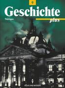 Geschichte plus 9. Schuljahr. Schülerbuch Regelschule und Gymnasium Thüringen