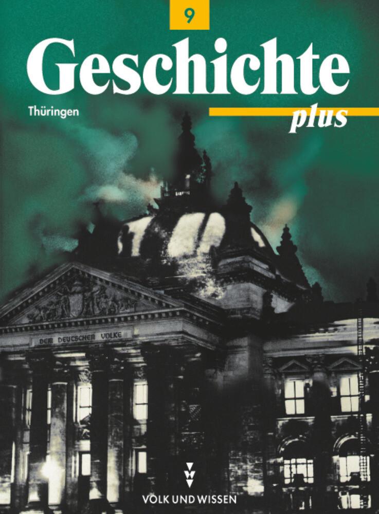 Geschichte plus 9. Schuljahr. Schülerbuch Regelschule und Gymnasium Thüringen als Buch
