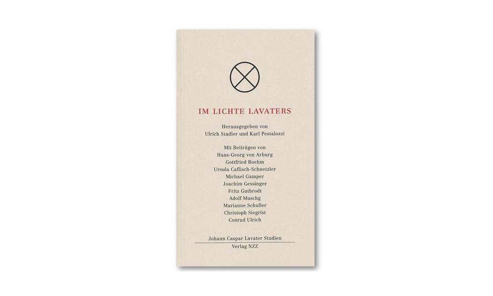 Johann Caspar Lavater. Ausgewählte Werke / Im Lichte Lavaters als Buch