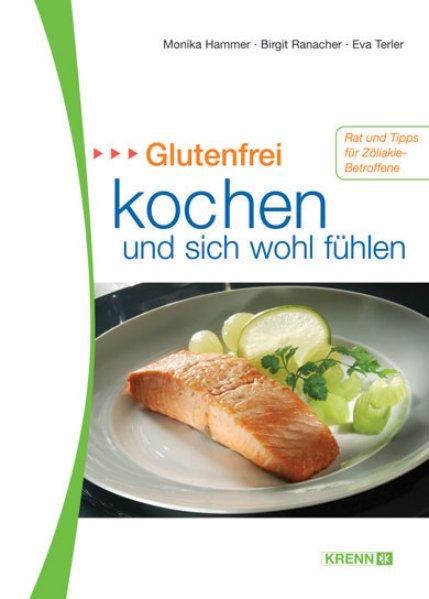 Glutenfrei kochen und sich wohlfühlen als Buch