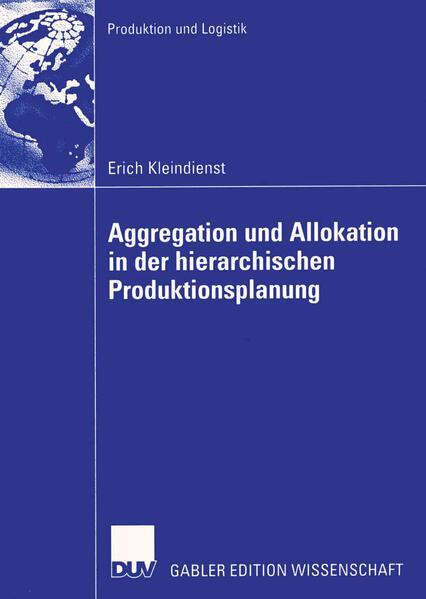 Aggregation und Allokation in der hierarchischen Produktionsplanung als Buch