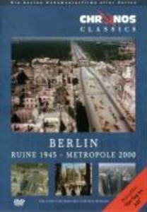 Berlin. Ruine 1945 - Metropole 2000 als DVD