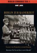 Die Berlin Chronik 1. Berlin zur Kaiserzeit - Glanz und Schatten einer Epoche als DVD