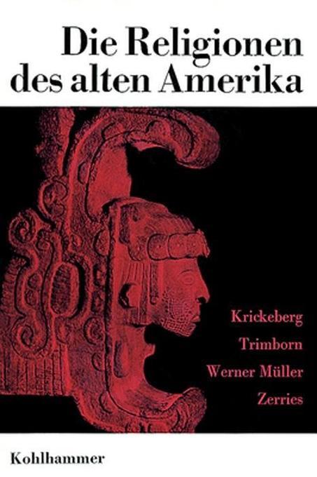Die Religionen des alten Amerika als Buch