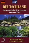 Deutschland - Eine romantische Reise zwischen Alpen und Meer 3: Vom Waldgebirge zum Rapunzelturm als DVD