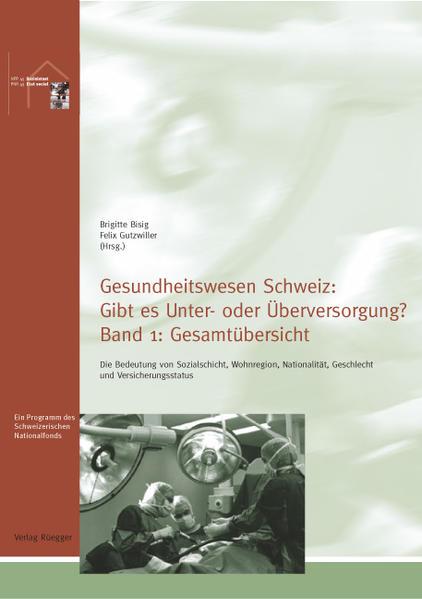 Gesundheitswesen Schweiz: Gibt es Unter- oder Überversorgung? als Buch