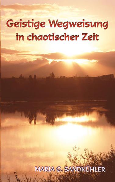 Geistige Wegweisung in chaotischer Zeit als Buch