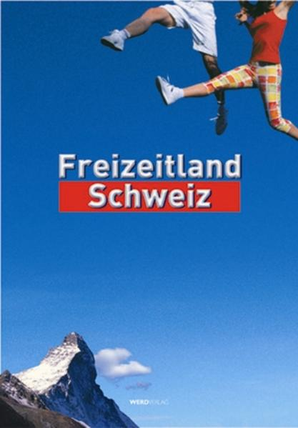 Freizeitland Schweiz als Buch