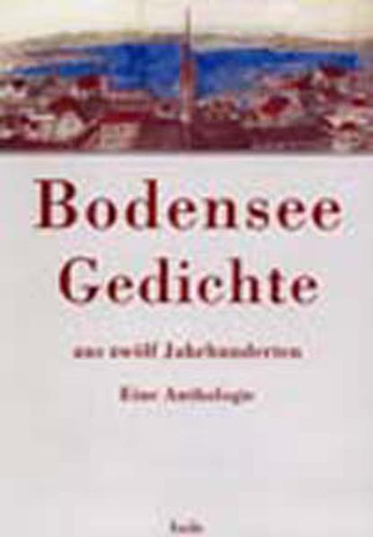Bodensee-Gedichte aus zwölf Jahrhunderten als Buch