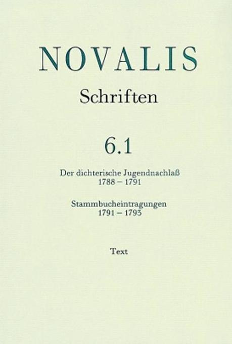 Der dichterische Jugendnachlaß (1788 - 1791) und Stammbucheintragungen (1791 - 1793) als Buch