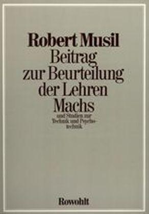 Beitrag zur Beurteilung der Lehren Machs und Studien zur Technik und Psychotechnik als Buch
