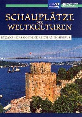 Schauplätze der Weltkulturen - Byzanz - Das goldene Reich am Bosporus als DVD