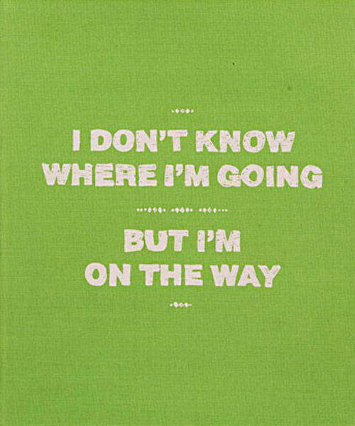 I Don't Know Where I'm Going, But I'm On The Way als Buch