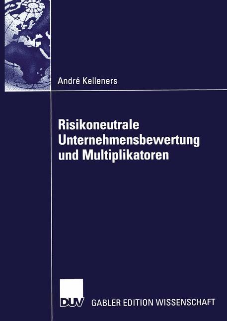 Risikoneutrale Unternehmensbewertung und Multiplikatoren als Buch