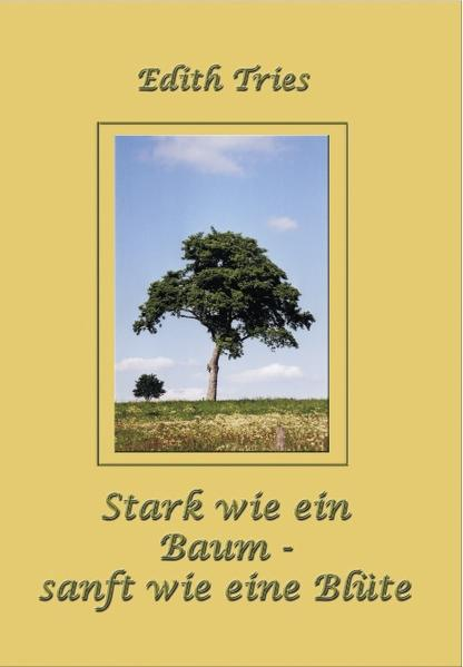 Stark wie ein Baum - sanft wie eine Blüte als Buch