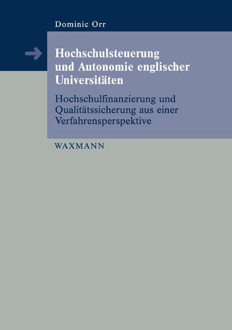 Hochschulsteuerung und Autonomie englischer Universitäten als Buch