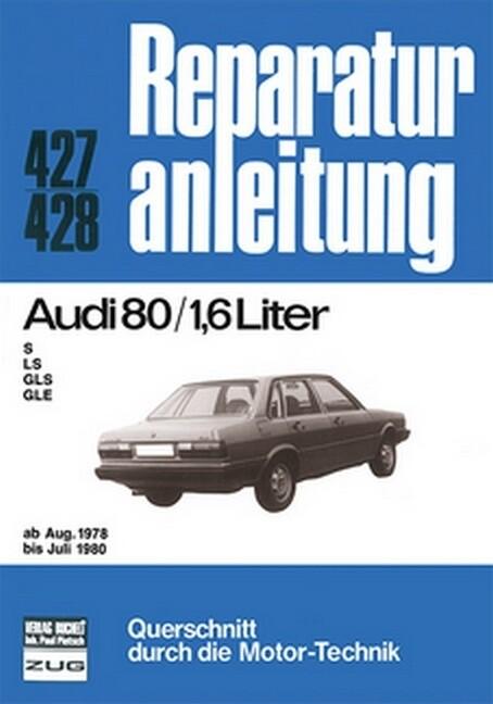 Audi 80 / 1,6 Liter ab Aug. 1978 bis Juli 1980 als Buch