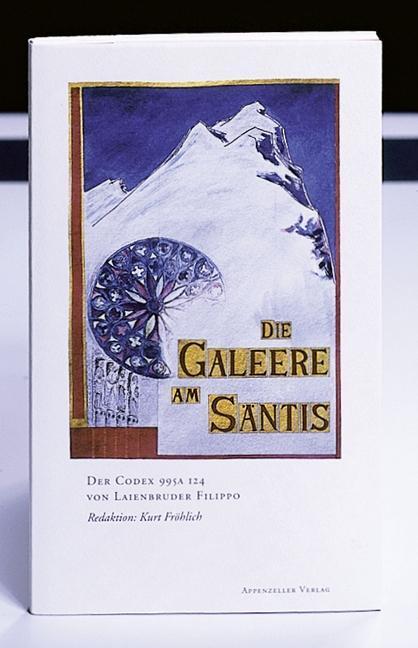 Die Galeere am Säntis als Buch