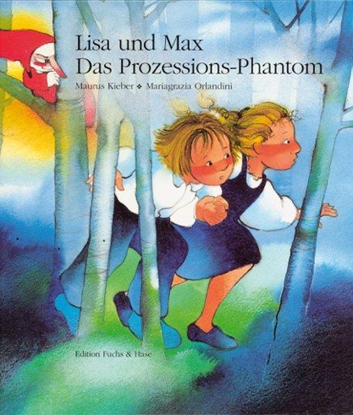 Lisa und Max. Das Prozessions-Phantom als Buch