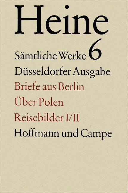Briefe aus Berlin / Über Polen / Reisebilder I/II (Prosa) als Buch