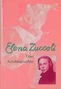 Elena Zuccoli. Eine Autobiographie