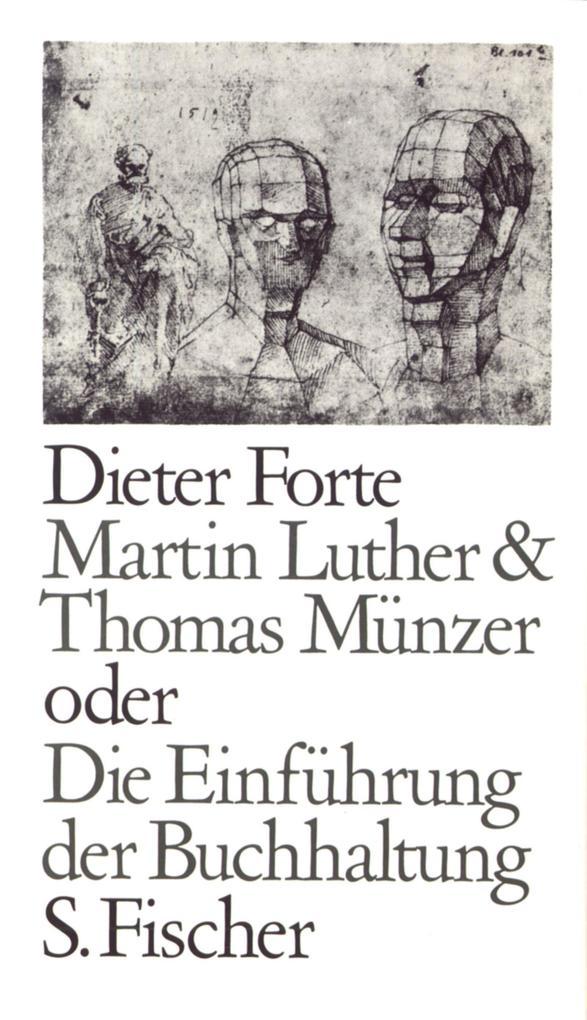 Martin Luther und Thomas Münzer oder Die Einführung der Buchhaltung als Buch
