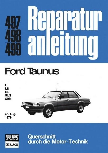 Ford Taunus L, LS, GL, GLS, Ghia ab August 1979 als Buch