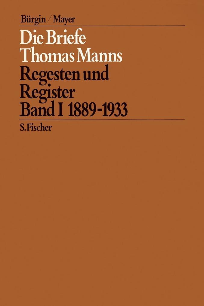 Die Briefe Thomas Manns 1. 1889 - 1933 als Buch