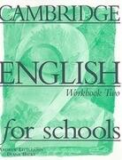 Cambridge English for Schools: Workbook Two