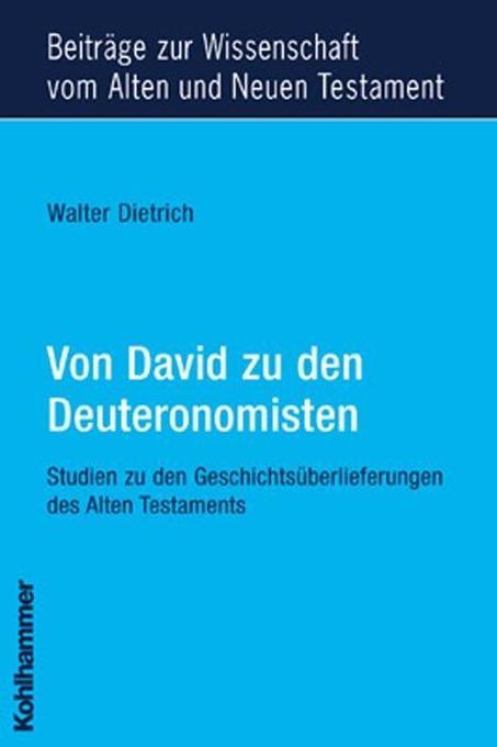 Von David zu den Deuteronomisten als Buch