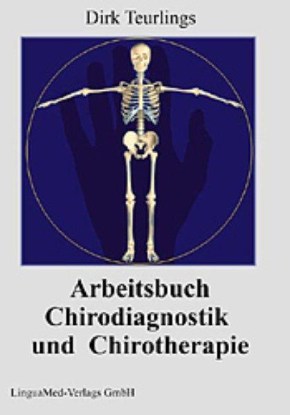 Arbeitsbuch Chirodiagnostik und Chirotherapie als Buch