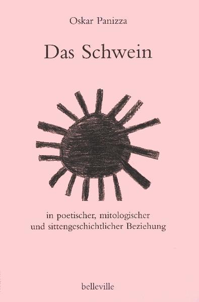 Das Schwein in poetischer, mitologischer und sittengeschichtlicher Beziehung als Buch