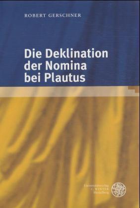 Die Deklination der Nomina bei Plautus als Buch