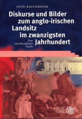 Diskurse und Bilder zum anglo-irischen Landsitz im 20. Jahrhundert als Buch