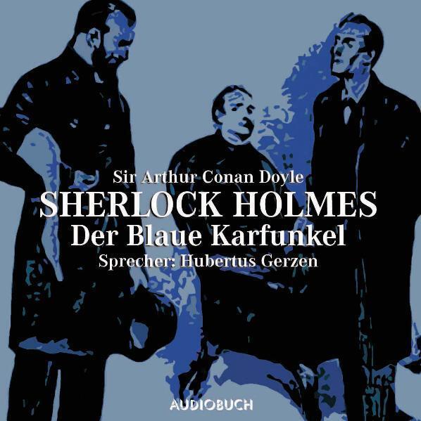 Sherlock Holmes - Der blaue Karfunkel. CD als Hörbuch
