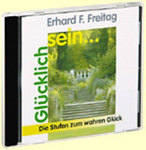 Glücklich sein . . ., 1 Audio-CD als Hörbuch