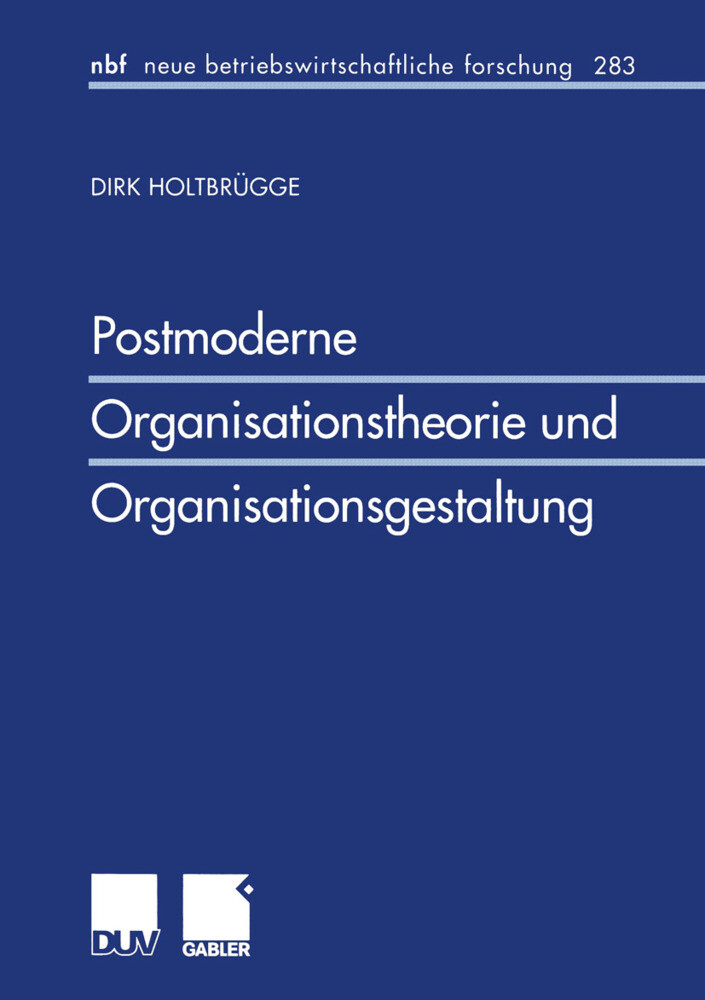 Postmoderne Organisationstheorie und Organisationsgestaltung als Buch