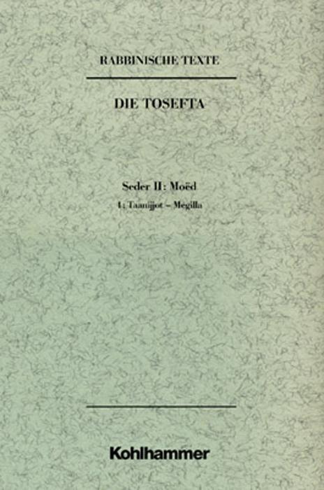 Rabbinische Texte. Die Tosefta als Buch