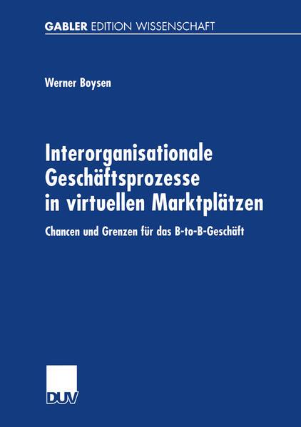 Interorganisationale Geschäftsprozesse in virtuellen Marktplätzen als Buch