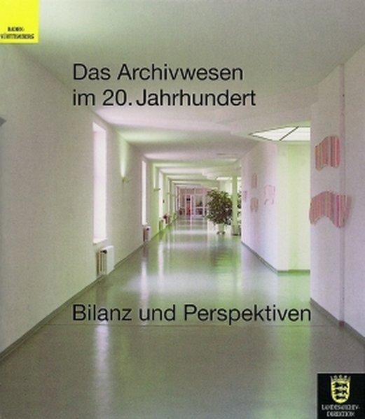 Das Archivwesen im 20. Jahrhundert. Bilanz und Perspektiven als Buch